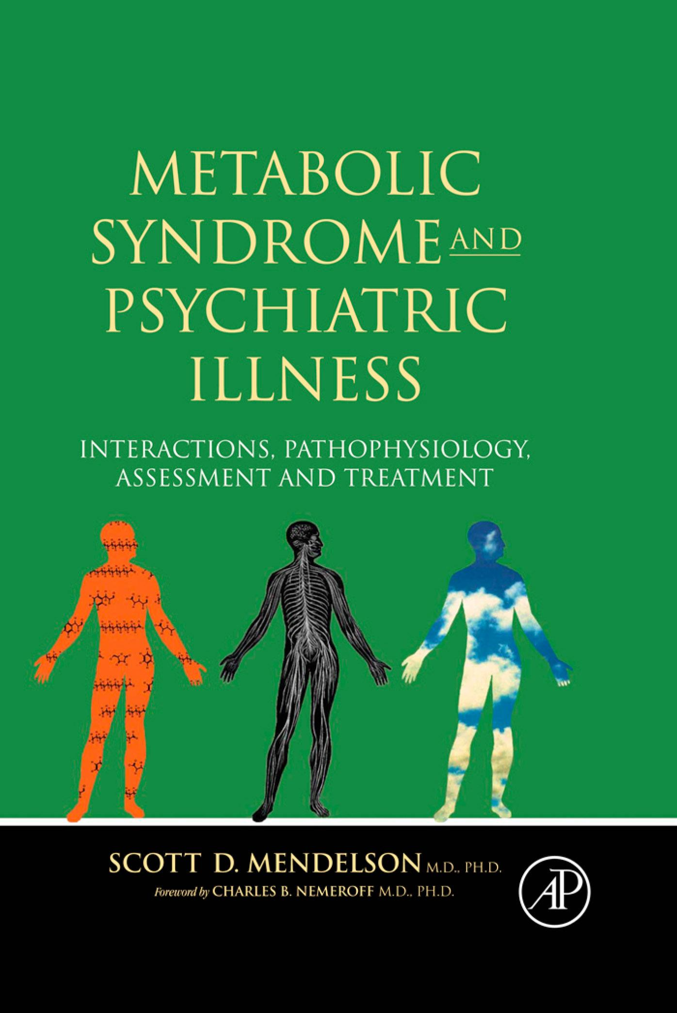 Metabolic Syndrome and Psychiatric Illness: Interactions, Pathophysiology, Assessment & Treatment: Interactions, Pathophysiology, Assessment & Treatme EB9780080556529