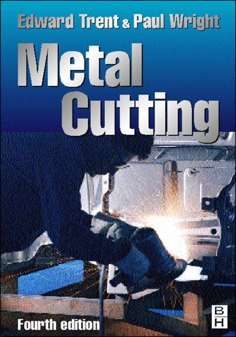 Metal Cutting: Fourth Edition EB9780080511450