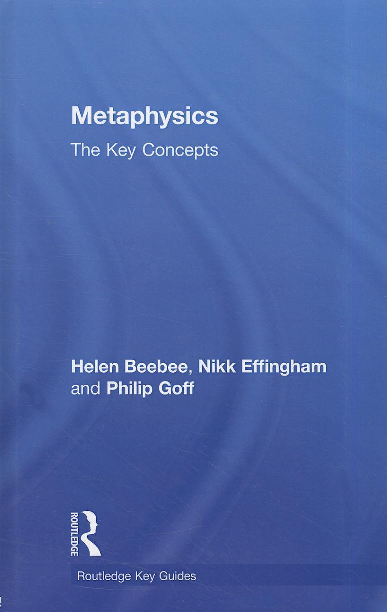 Metaphysics: The Key Concepts EB9780203835258