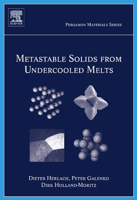 Metastable Solids from Undercooled Melts EB9780080468860