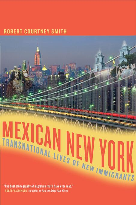 Mexican New York: Transnational Lives of New Immigrants EB9780520938601