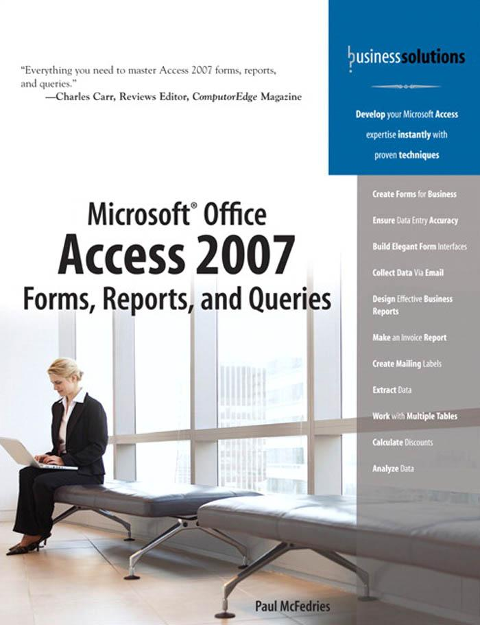 Microsoft? Office Access 2007 Forms, Reports, and Queries EB9780768674415
