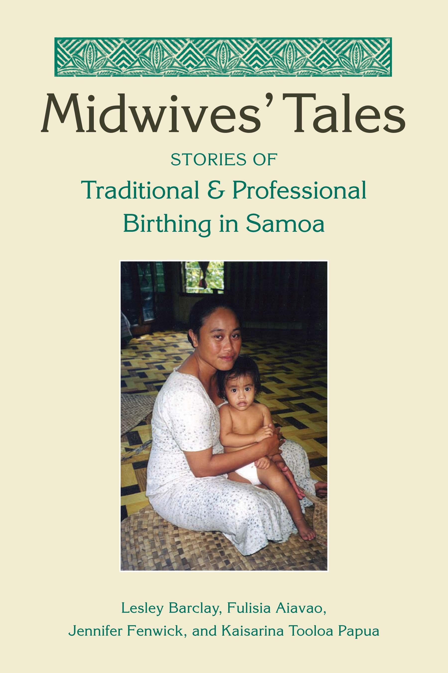 Midwives' Tales: Stories of Traditional and Professional Birthing in Samoa EB9780826591999