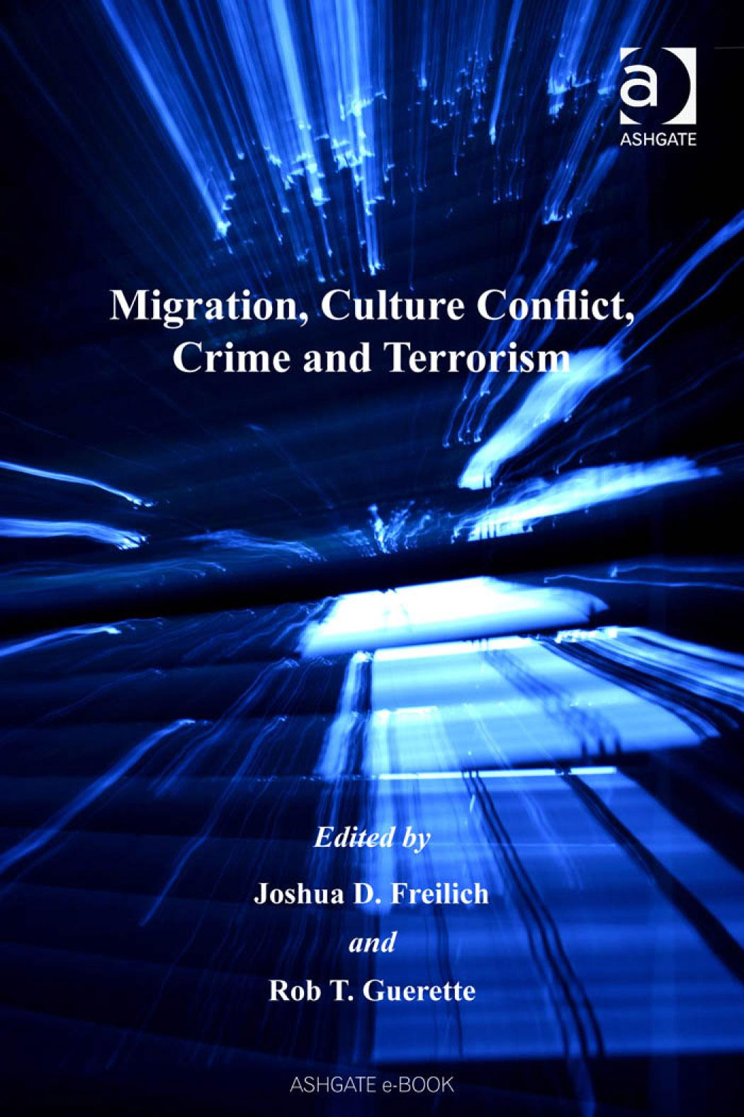 Migration, Culture Conflict, Crime and Terrorism Advances in Criminology