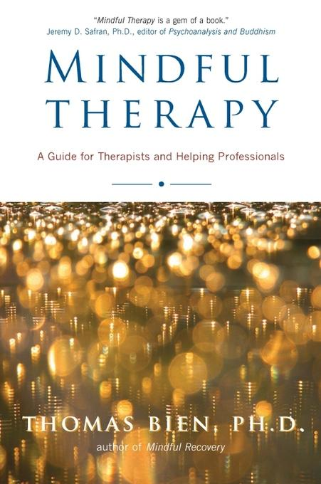 Mindful Therapy: A Guide for Therapists and Helping Professionals