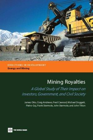 Mining Royalties: A Global Study of their Impact on Investors, Government, and Civil Society
