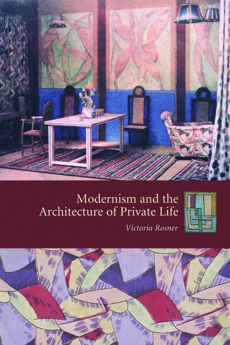 Modernism and the Architecture of Private Life EB9780231507875