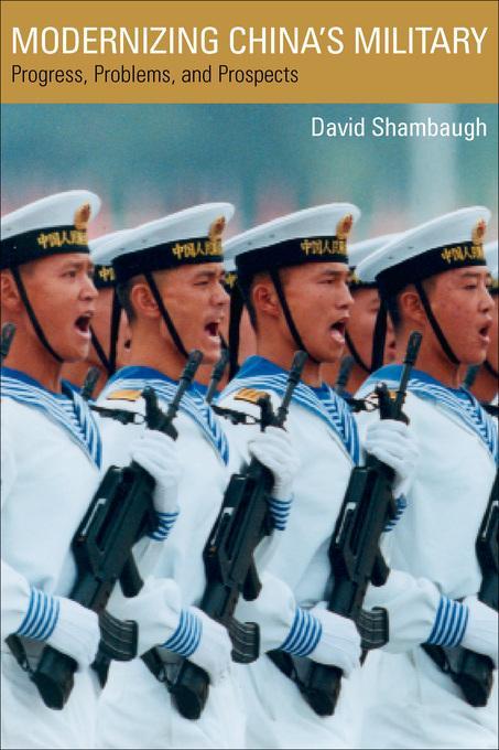 Modernizing China's Military: Progress, Problems, and Prospects EB9780520938106