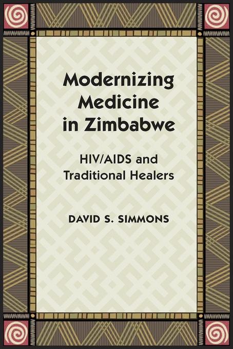 Modernizing Medicine in Zimbabwe: HIV/AIDS and Traditional Healers EB9780826518095