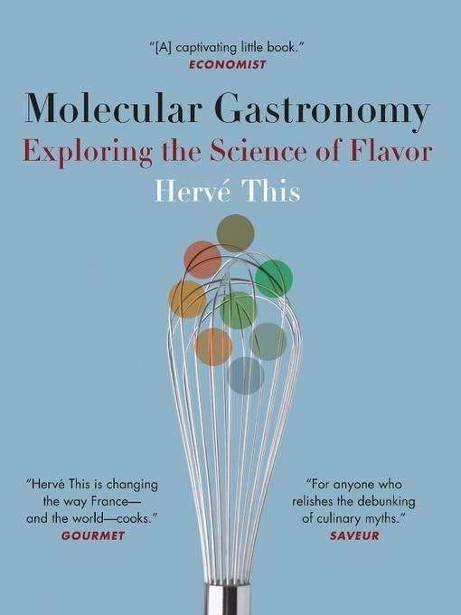 Molecular Gastronomy: Exploring the Science of Flavor EB9780231508070