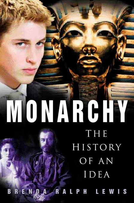 Monarchy: The History of an Idea EB9780752470894