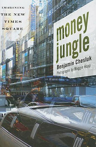 Money Jungle: Imagining the New Times Square EB9780813543819