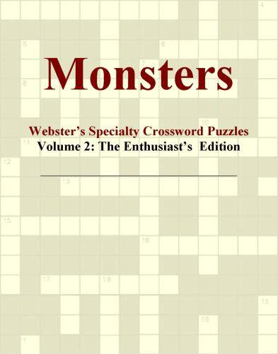 Monsters - Webster's Specialty Crossword Puzzles, Volume 2: The Enthusiast's  Edition