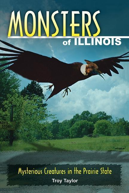 Monsters of Illinois: Mysterious Creatures in the Prairie State EB9780811745000
