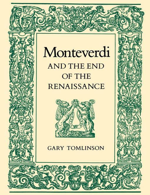 Monteverdi and the End of the Renaissance EB9780520910102