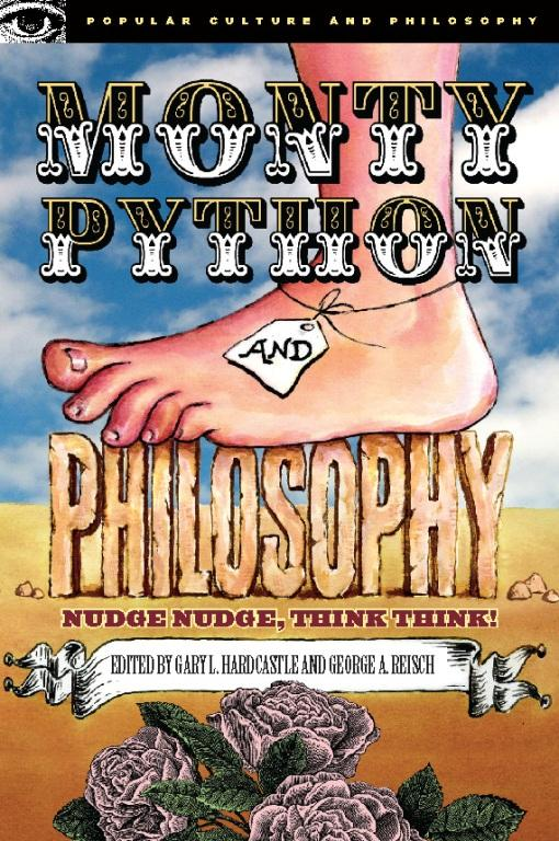 Monty Python and Philosophy: Nudge Nudge, Think Think! EB9780812696981