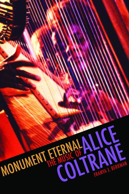 Monument Eternal: The Music of Alice Coltrane EB9780819571069