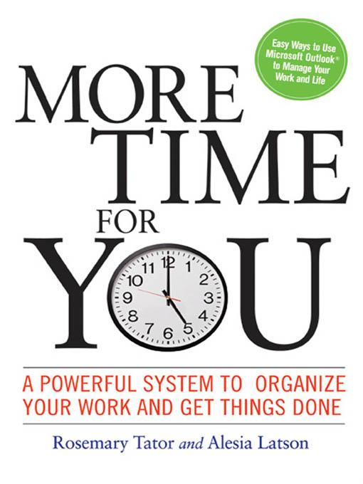 More Time for You: A Powerful System to Organize Your Work and Get Things Done EB9780814416488