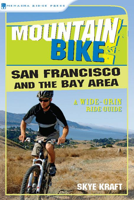 Mountain Bike! San Francisco and the Bay Area: A Wide-Grin Ride Guide EB9780897327824