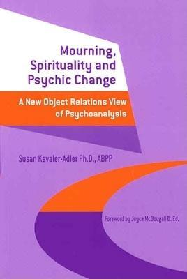Mourning, Spirituality and Psychic Change EB9780203420676