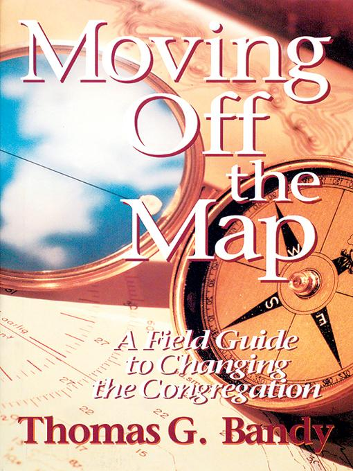Moving Off the Map: A Field Guide to Changing the Congregation EB9780687000951