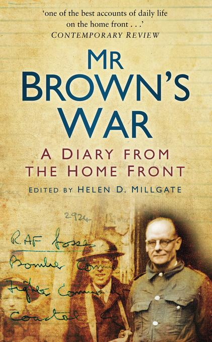 Mr Brown's War: A Diary from the Home Front EB9780752472324