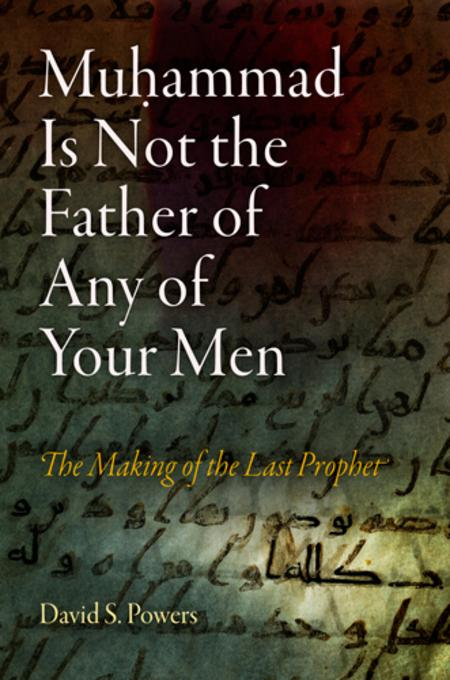 Muhammad Is Not the Father of Any of Your Men EB9780812205572
