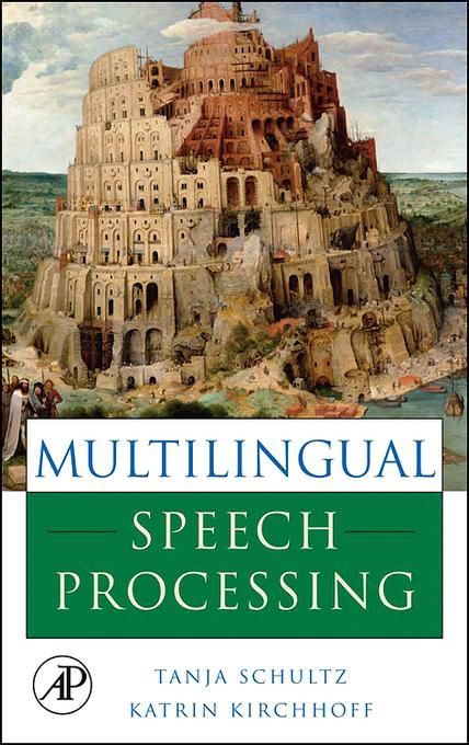 Multilingual Speech Processing EB9780080457628