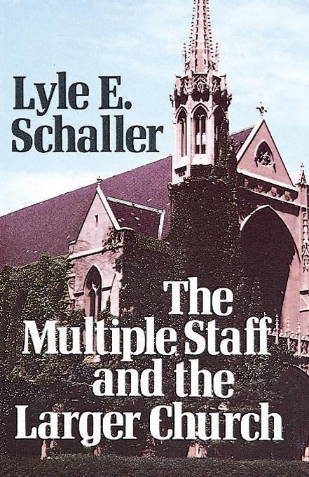 Multiple Staff and the Larger Church EB9780687021208