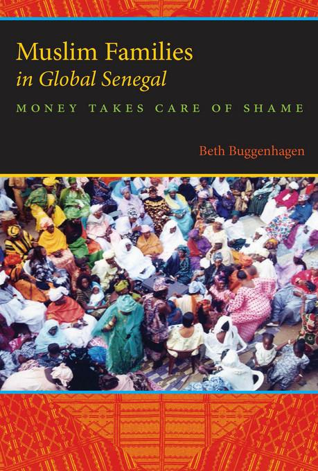 Muslim Families in Global Senegal: Money Takes Care of Shame EB9780253005359