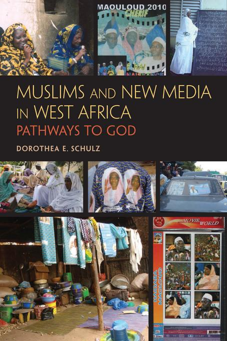 Muslims and New Media in West Africa: Pathways to God EB9780253005540