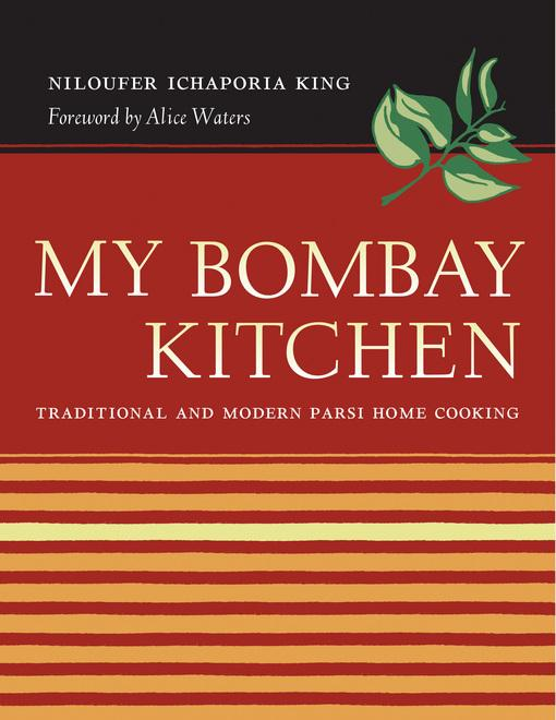 My Bombay Kitchen: Traditional and Modern Parsi Home Cooking EB9780520933378