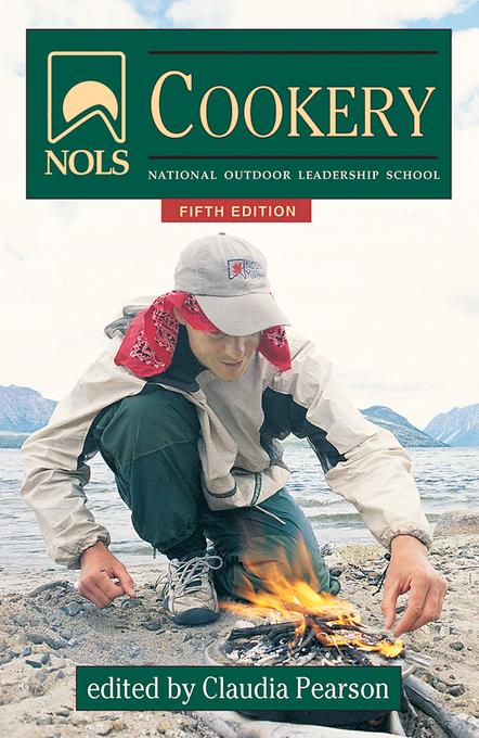 NOLS Cookery: 5th edition EB9780811744706