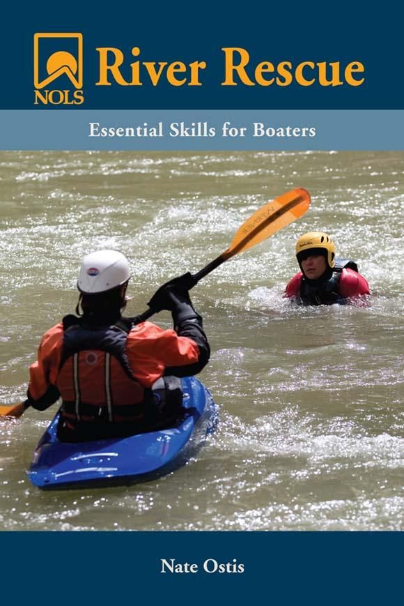 NOLS River Rescue: Essential Skills for Boaters EB9780811743419