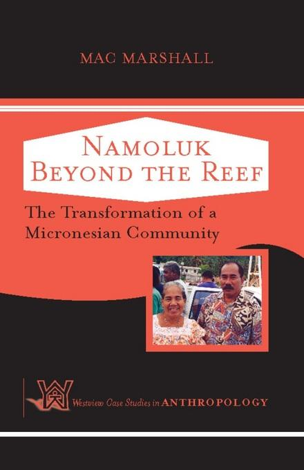 Namoluk Beyond The Reef: The Transformation Of A Micronesian Community EB9780813346984