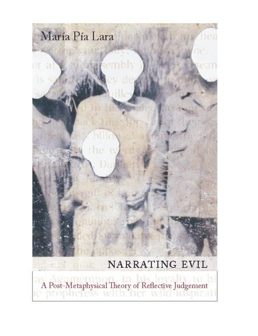 Narrating Evil: A Postmetaphysical Theory of Reflective Judgment EB9780231511667
