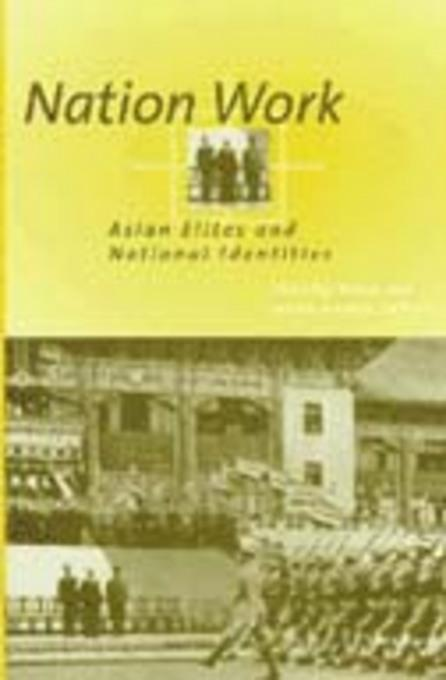 Nation Work: Asian Elites and National Identities EB9780472027248