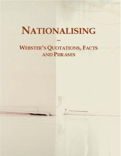 Nationalising: Webster?s Quotations, Facts and Phrases