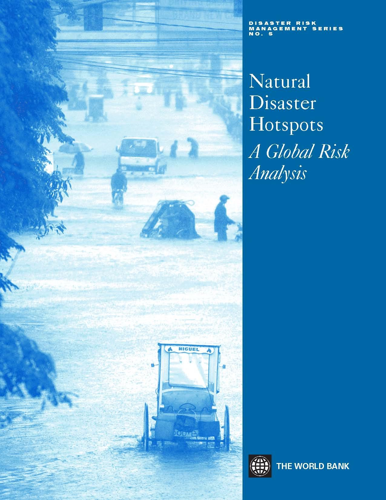 Natural Disaster Hotspots: A Global Risk Analysis EB9780821359310