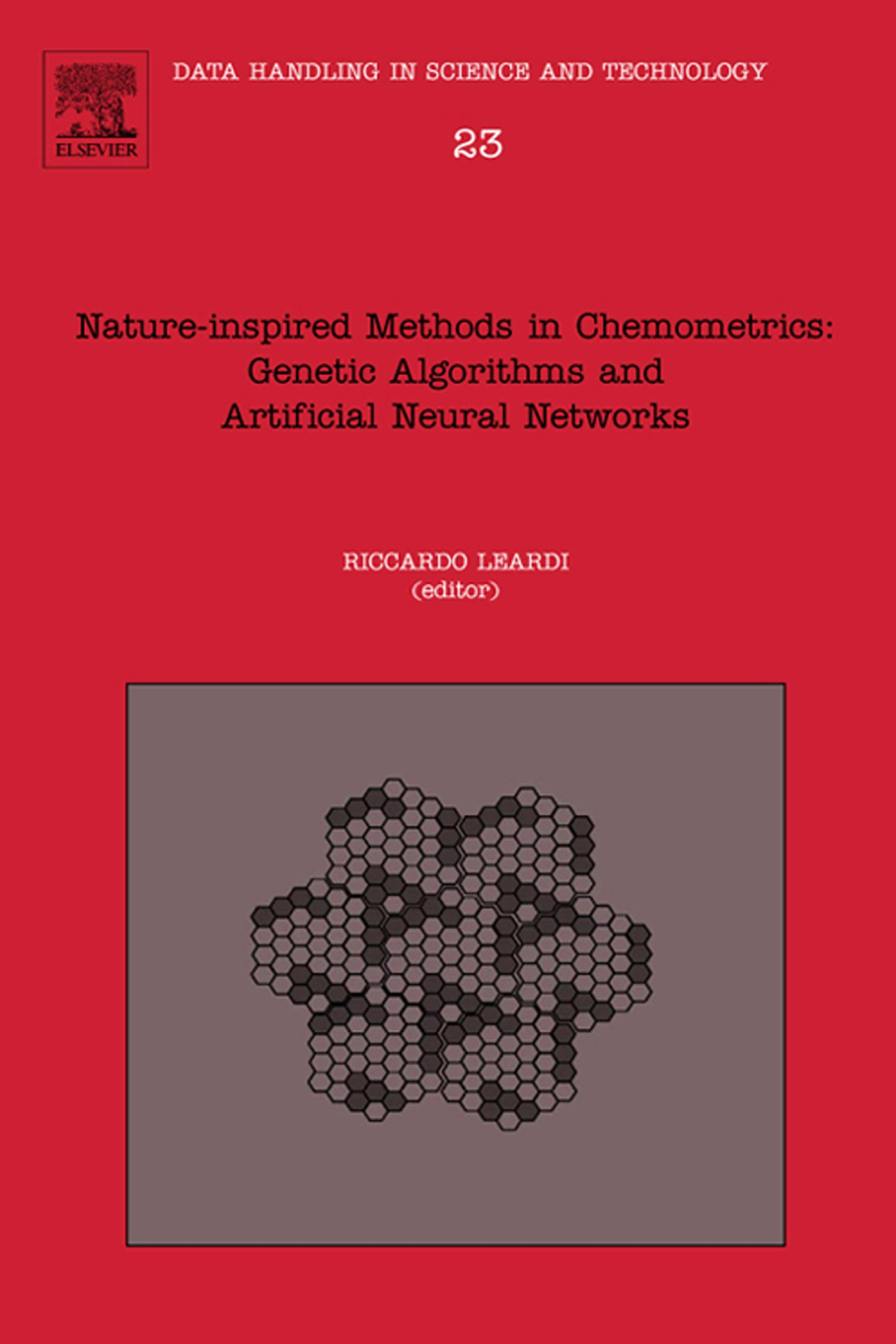 Nature-inspired methods in chemometrics: genetic algorithms and artificial neural networks: genetic algorithms and artificial neural networks EB9780080522623