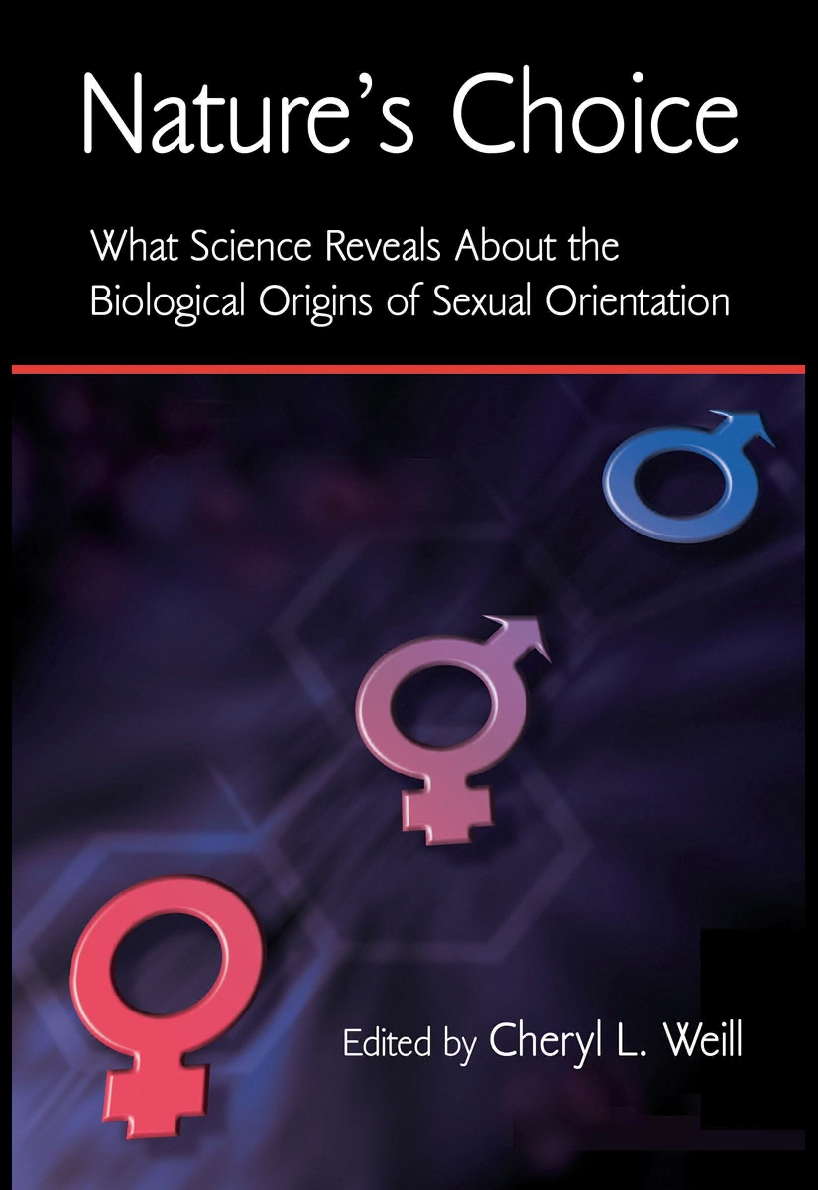 Nature's Choice: What Science Reveals About the Biological Origins of Sexual Orientation EB9780203889299