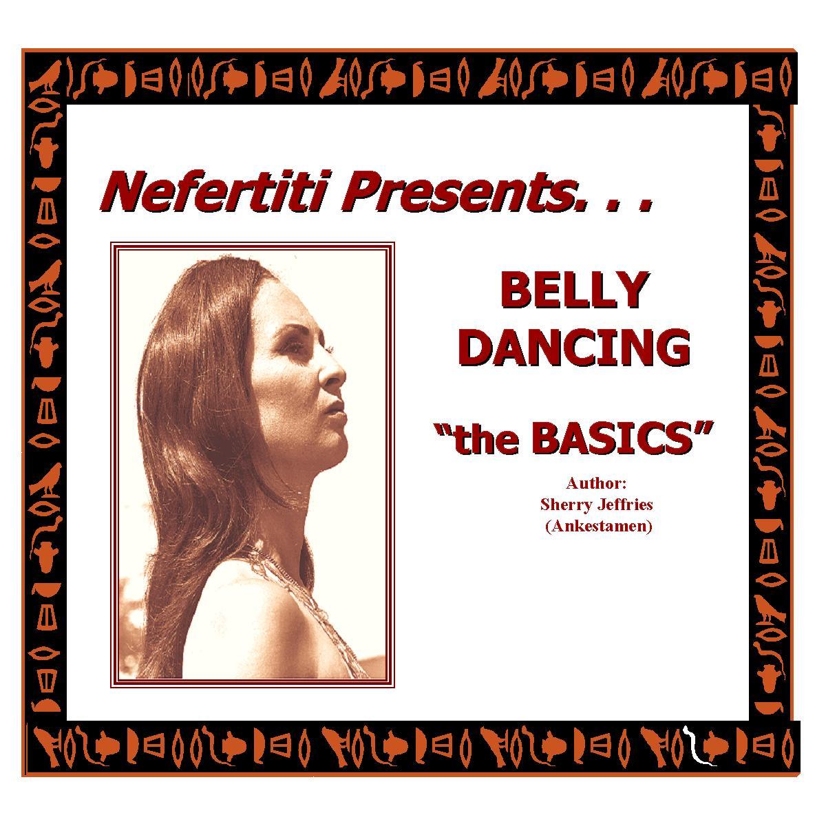 Nefertiti Presents Belly Dancing the Basics EB9780976803409