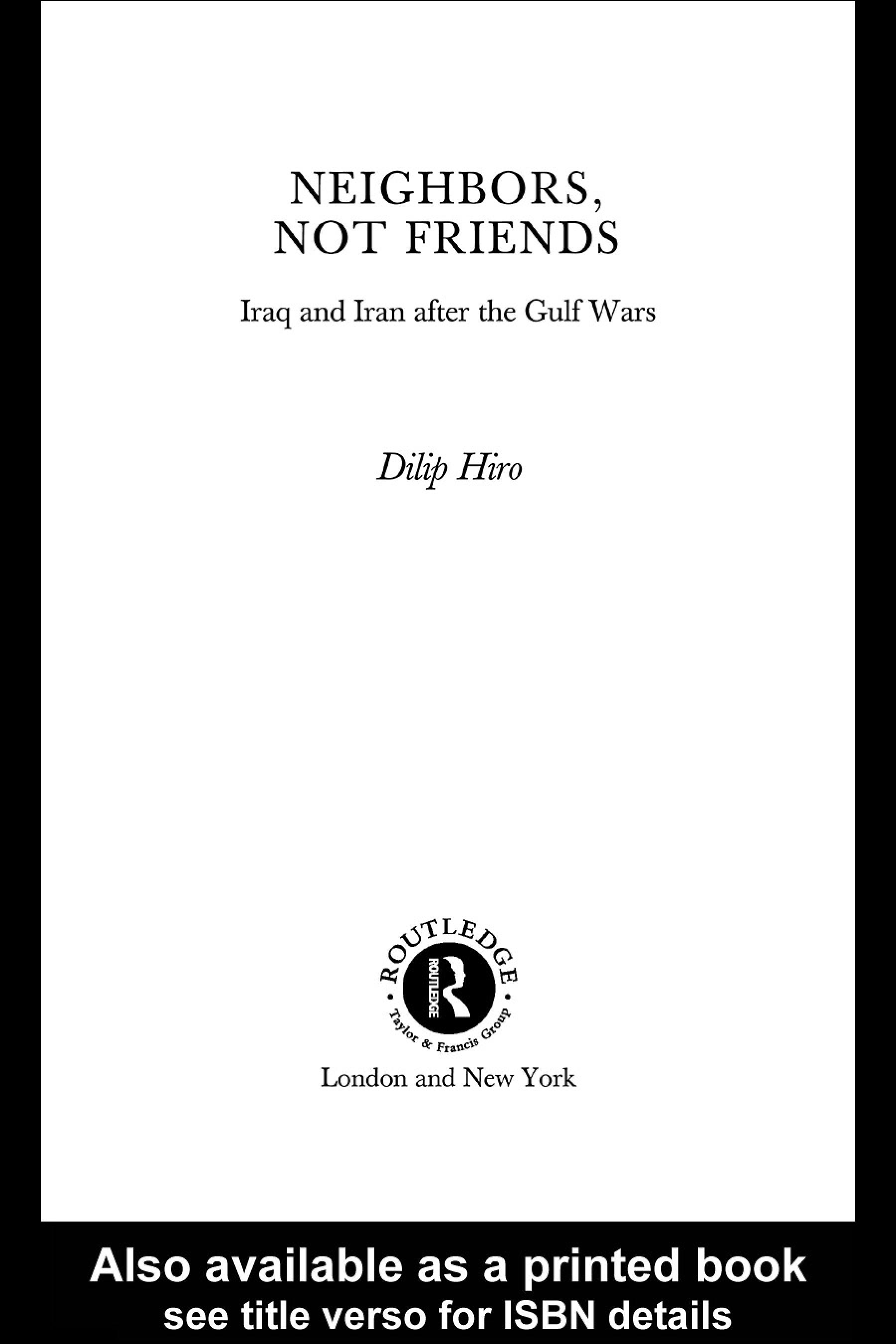 Neighbors, Not Friends: Iraq and Iran after the Gulf Wars EB9780203303191