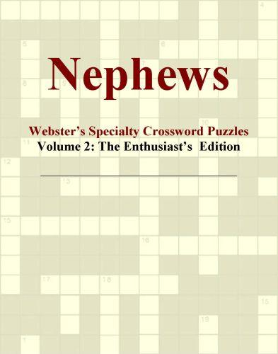 Nephews - Webster's Specialty Crossword Puzzles, Volume 2: The Enthusiast's  Edition EB9780546429220