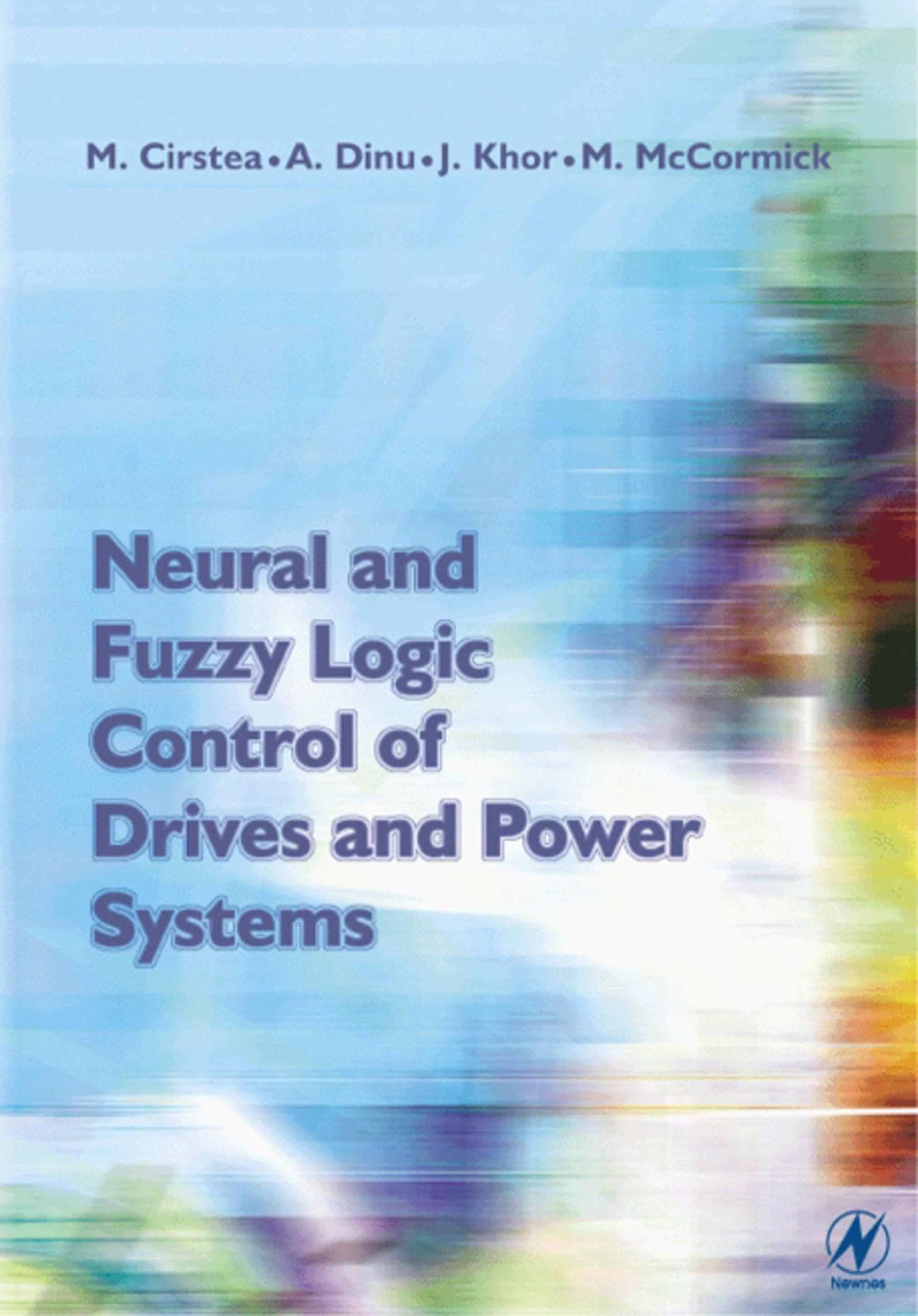 Neural and Fuzzy Logic Control of Drives and Power Systems EB9780080497365