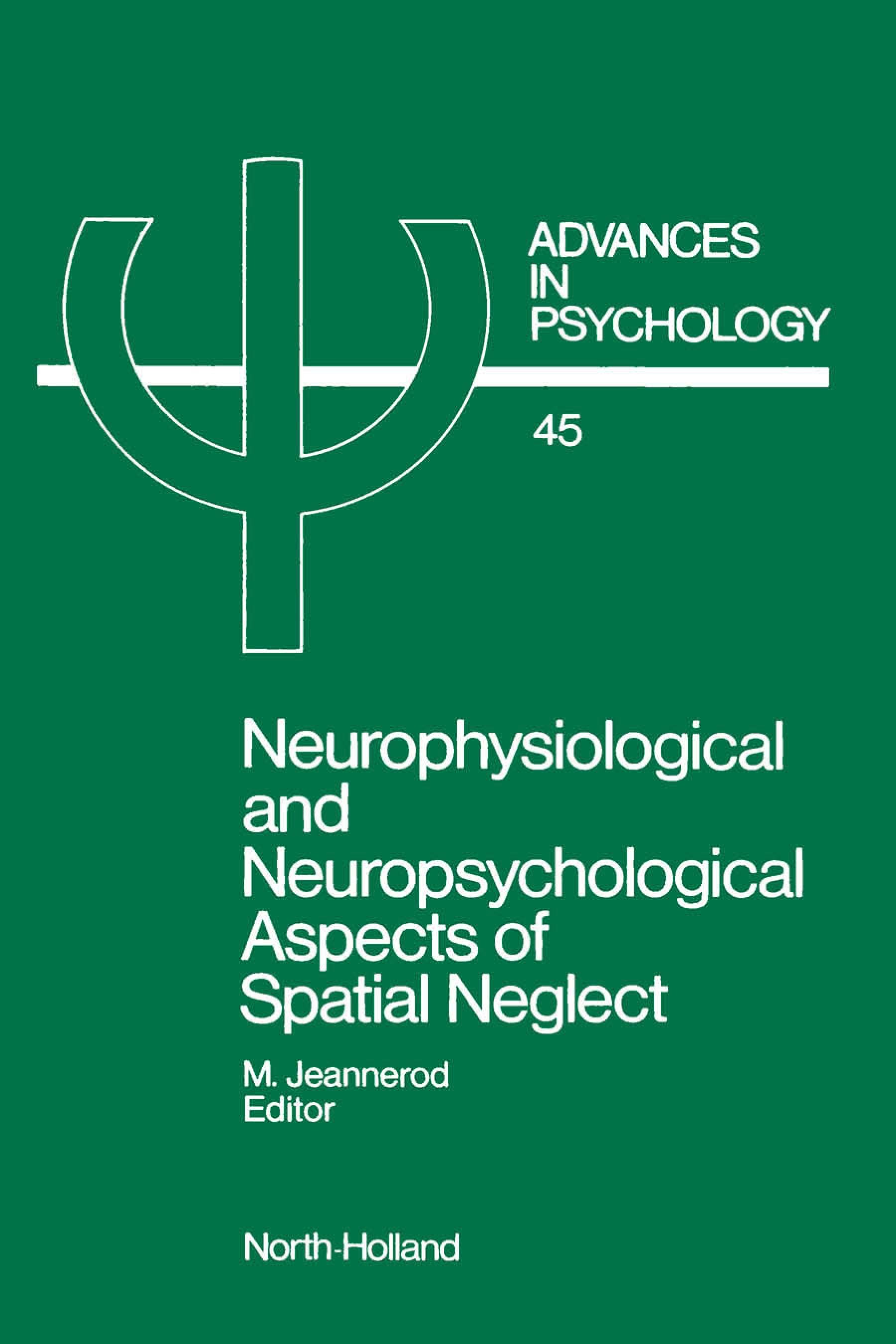 Neurophysiological and Neuropsychological Aspects of Spatial Neglect EB9780080866994