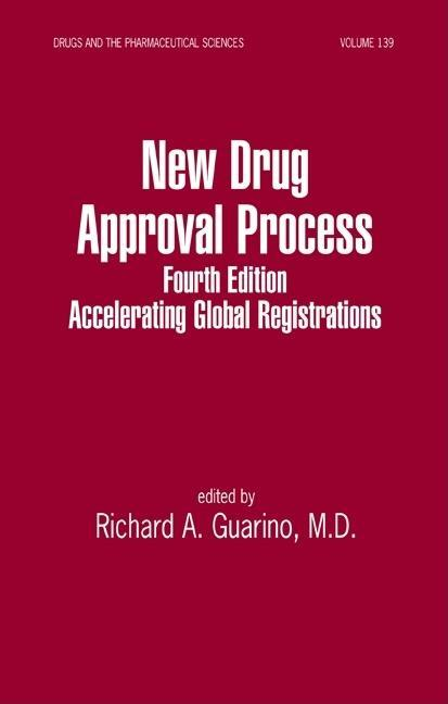 New Drug Approval Process, 4th Edition, Accelerating Global Registrations EB9780203021620