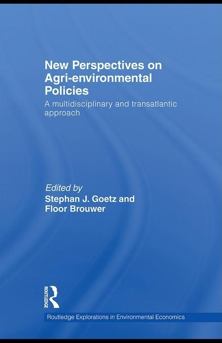 New Perspectives on Agri-environmental Policies: A Multidisciplinary and Transatlantic Approach EB9780203867808