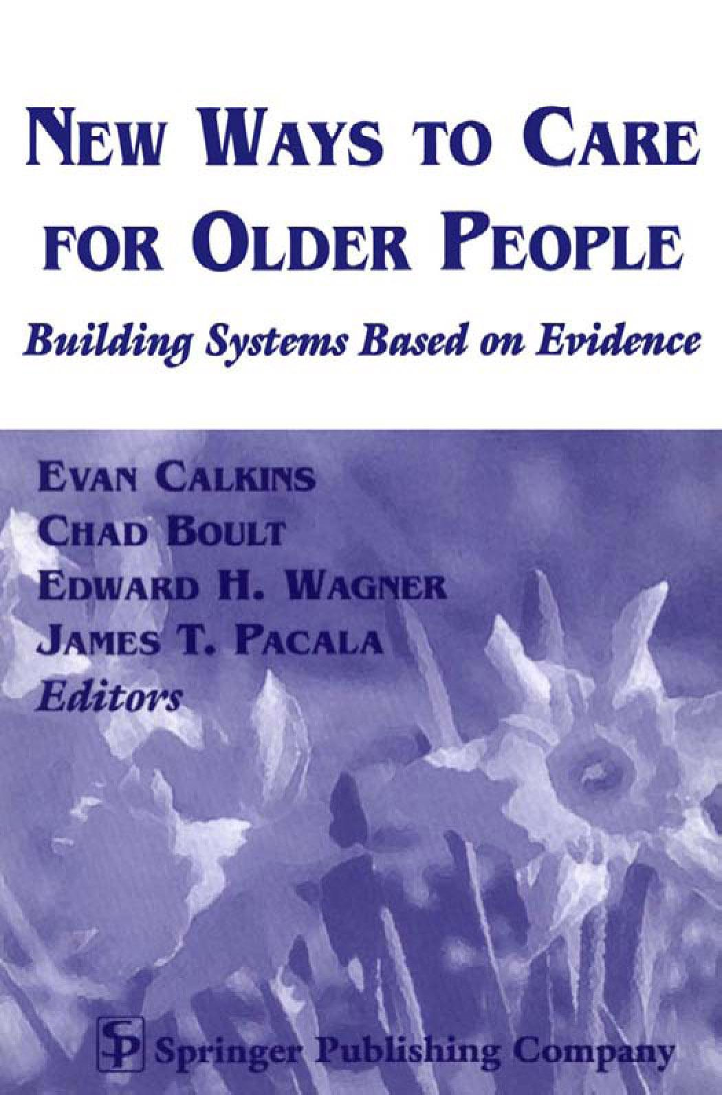 New Ways to Care for Older People: Building Systems Based on Evidence EB9780826116932