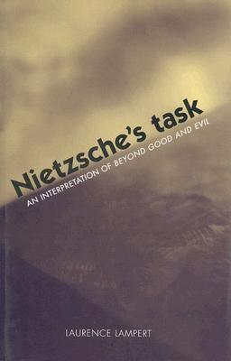 Nietzsche's Task: An Interpretation of Beyond Good and Evil EB9780300128833